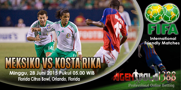 prediksi meksiko vs kosta rika 28 juni 2015 friendly match